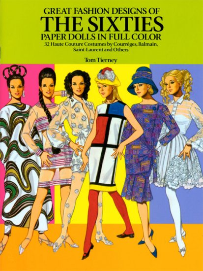 Great Fashion Designs Of The Sixties Designer Fashions Of The 1960s Paper Dolls Of Classic Stars Vintage Fashion And Nostalgic Characters For Kids And Collectors