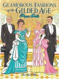 Glamorous Fashions of the Gilded Age