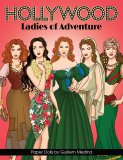Hollywood Ladies of Adventure by Guillem Medina