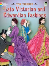 Late Victorian and Edwardian Fashions Coloring Book