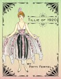 Tillie of 1920 - Sophisticated French fashions by Patti Fertel