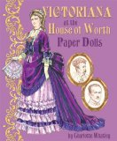 Victoriana at the House of Worth Paper Dolls