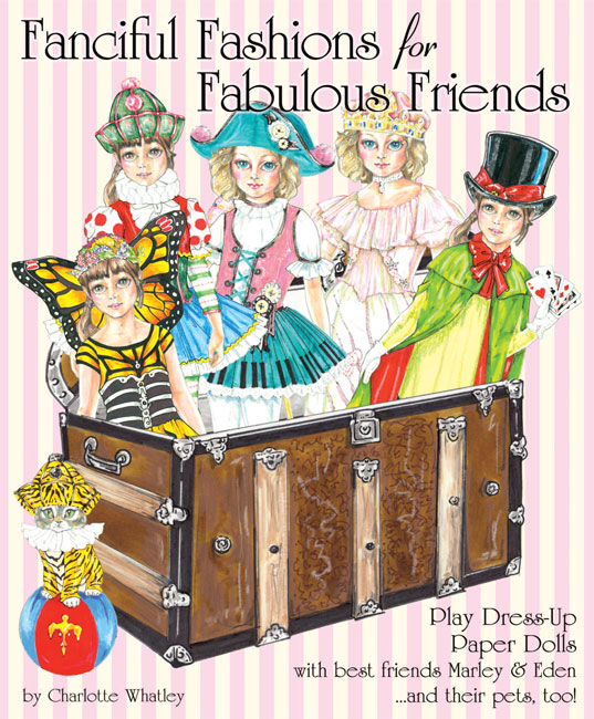 Fanciful Fashions for Fabulous Friends